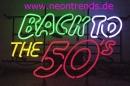 BACK TO THE 50`s Neonreklame Neon sign retro cult signs news